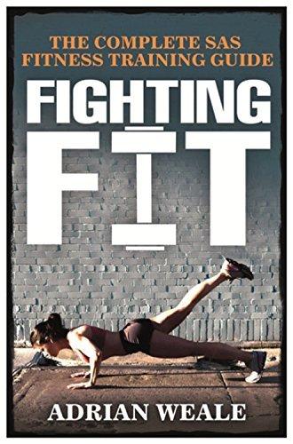 Portada del libro Fighting Fit: Complete SAS Fitness Training Handbook by Adrian Weale (6-Jan-1995) Paperback