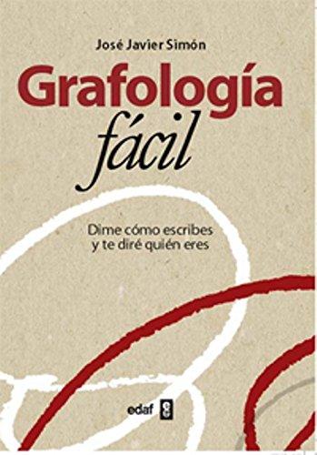 Grafología fácil (Psicología y Autoayuda) por José Javier Simón Alonso