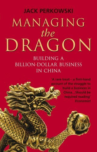 managing-the-dragon-building-a-billion-dollar-business-in-china-by-jack-perkowski-2009-07-30