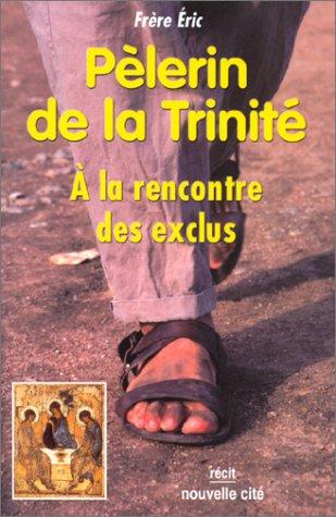 PELERIN DE LA TRINITE. A la rencontre des exclus