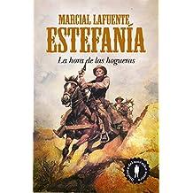 La hora de las hogueras: Marcial Lafuente Estefanía 2 (Novela)