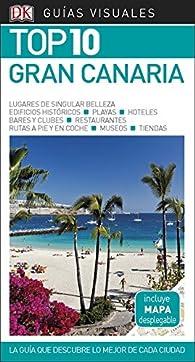 Guía Visual Top 10 Gran Canaria: La guía que descubre lo mejor de cada ciudad par  Varios autores