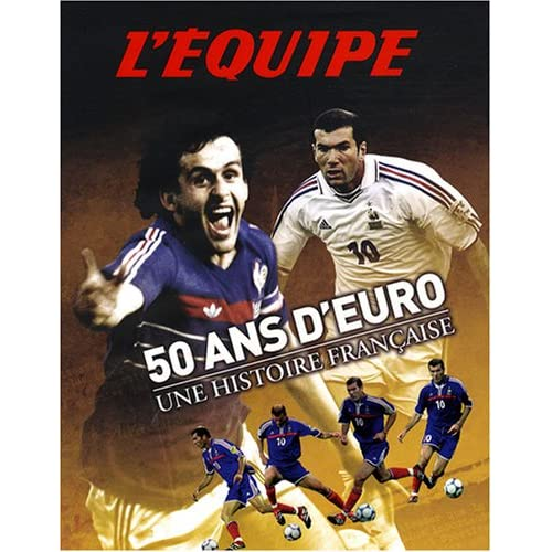 50 Ans d'Euro : Une histoire française