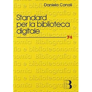 Standard Per La Biblioteca Digitale. Nuovi Linguaggi Di Codifica Per L'informazione Bibliografica