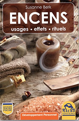 Encens: Usages - Effets - Rituels.