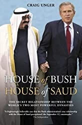 House of Bush, House of Saud: The Hidden Relationship Between the World's Two Most Powerful Dynasties