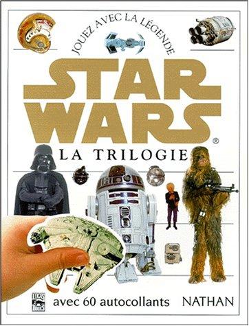 Star Wars : La Trilogie, jouez avec la légende (1 livre + 60 autocollants)