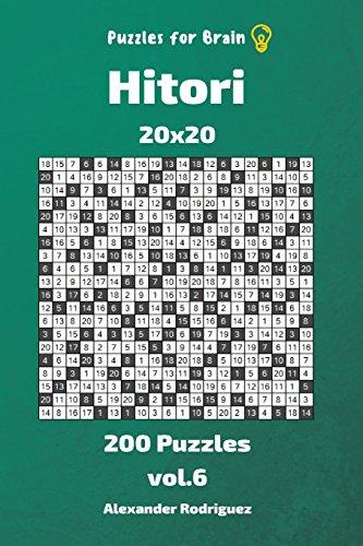 Puzzles for Brain - Hitori 200 Puzzles 20x20 vol. 6: Volume 6 por Alexander Rodriguez