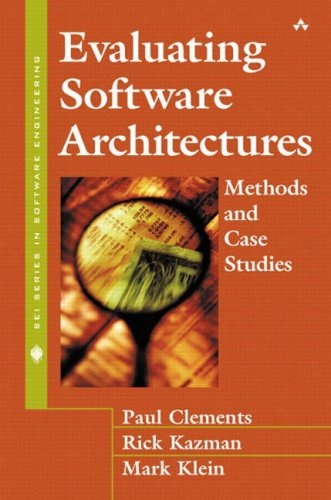Evaluating Software Architectures: Methods and Case Studies (SEI Series in Software Engineering S)