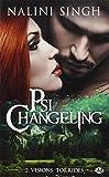 Psi-changeling. 2, Visions torrides / Nalini Singh   Singh, Nalini. Auteur