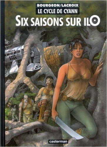 Le Cycle de Cyann, tome 2 : Six saisons sur IlO de François Bourgeon,Claude Lacroix ( 22 septembre 1997 )