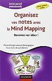Organisez vos notes avec le Mind Mapping : dessinez vos idées ! / Pierre Mongin, Xavier Delengaigne | Mongin, Pierre (1948-....). auteur