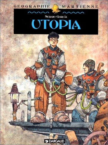 Géographie martienne, tome 1 : Utopia par Sergio Garcia