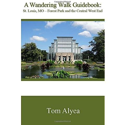 A Wandering Walk Guidebook: St. Louis, Mo