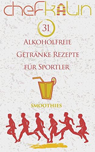 Alkoholfreie Getränke Rezepte fü...
