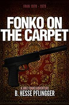 Fonko on the Carpet (Jake Fonko Book 2) (English Edition) de [Pflingger, B. Hesse]