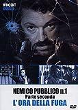 Nemico pubblico n. 1 - Parte seconda - L'ora della fuga [Import italien]