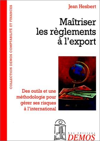 Maîtriser les règlements à l'export par Jean Hesbert