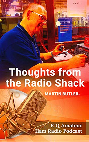 Thoughts from the Radio Shack Volume One: Discussions from the ICQ Amateur / Ham Radio Podcast (English Edition)
