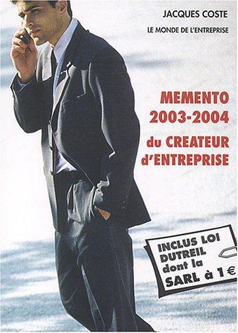 Mémento 2003-2004 du créateur d'entreprise par Jacques Coste