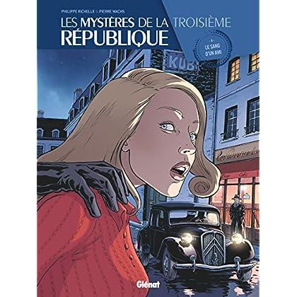 Les Mystères de la 3e République - Tome 04 : Le sang d'un ami