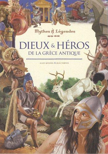 Dieux et héros de la Grèce antique par Alain Quesnel