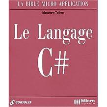 Le langage C# (avec CD-Rom)