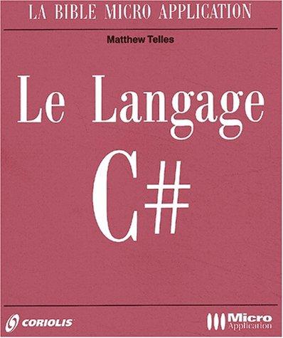 LE LANGAGE C# par MATTHEW TELLESTHE CORIOLIS