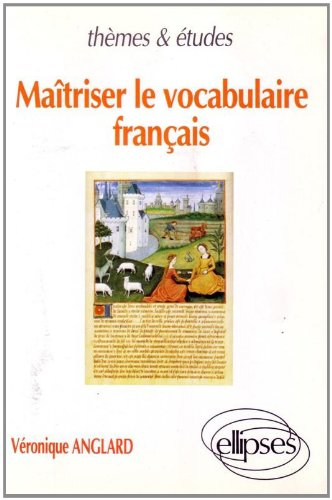 Maîtriser le vocabulaire français : Une étude diachronique et synchronique