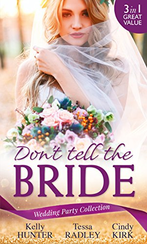 Wedding Party Collection: Don't Tell The Bride: What the Bride Didn't Know / Black Widow Bride / His Valentine Bride (Rx for Love, Book 7) (Mills & Boon M&B) (English Edition)