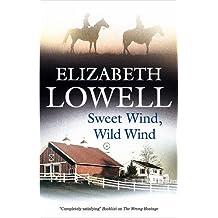 Sweet Wind, Wild Wind by Elizabeth Lowell (2010-08-01)