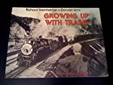 Growing Up with Trains: A Southern California Album (Interurbans Special 83)