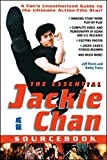The Essential Jackie Chan Source Book: A Fan's Unauthorized Guide to the Star!