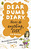 Dear Dumb Diary: Never Do Anything, Ever (Dear Dumb Diary Series Book 4)