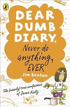 Dear Dumb Diary: Never Do Anything, Ever (Dear Dumb Diary Series Book 4) by [Benton, Jim]
