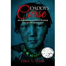 Daddy's Curse: A Sex Trafficking True Story of an 8-Year Old Girl (True stories of child slavery survivors Book 1) (English Edition)