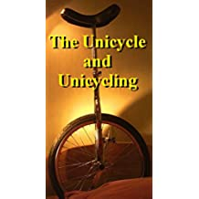 The Unicycle and Unicycling (English Edition)