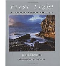 First Light: A Landscape Photographer's Art by Joe Cornish (2002-10-24)