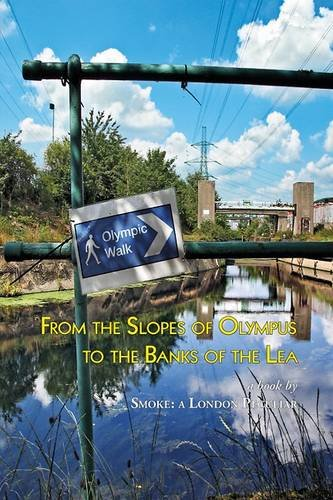 From the Slopes of Olympus to the Banks of the Lea: A Book by Smoke: a London Peculiar