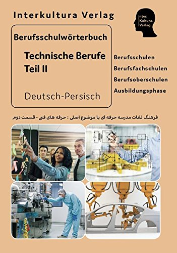 Berufsschulwörterbuch für Technische Berufe Teil 2: Deutsch-Persisch/Dari (Berufsschulwörterbuch / Deutsch-Persisch / Dari)