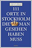 111 Orte in Stockholm, die man gesehen haben muss: Reiseführer