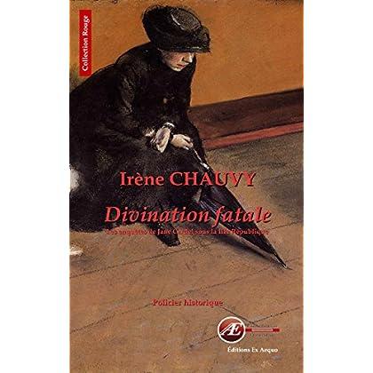 Divination fatale: Les enquêtes de Jane Cardel sous la IIIe république