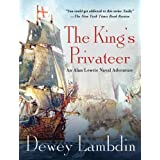 The King's Privateer: An Alan Lewrie Naval Adventure