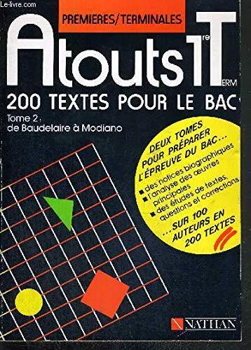 200 textes pour le bac : premieres, terminales. 2. de Baudelaire a modiano