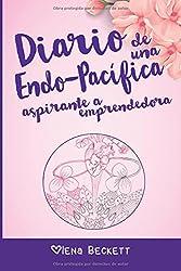 Diario de una endo-pacífica aspirante a emprendedora: Cómo lidiar con la endometriosis.