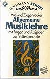 Allgemeine Musiklehre - Mit Fragen und Aufgaben zur Selbstkontrolle - ( Schott). - Wieland Ziegenrücker