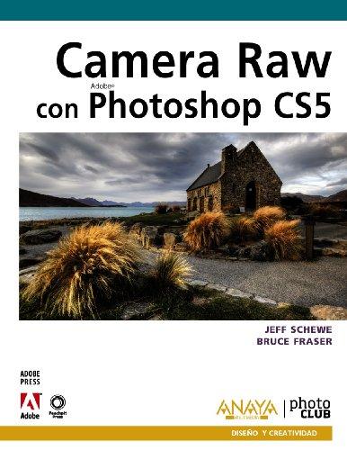 Camera Raw con Photoshop CS5 (Diseño Y Creatividad) por Jeff Schewe