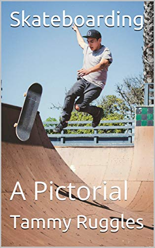Skateboarding: A Pictorial (English Edition)
