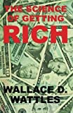 the science of getting rich the classic guide on how to make money and get rich that helped inspire the secret by rhonda byrne by wallace d wattles 2014 02 04