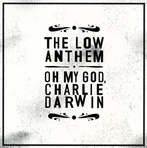 the Low Anthem: Oh My God,Charlie Darwin (Lp+CD) [Vinyl LP] (Vinyl)